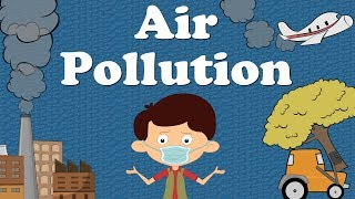 getlinkyoutube.com-Air Pollution for Kids