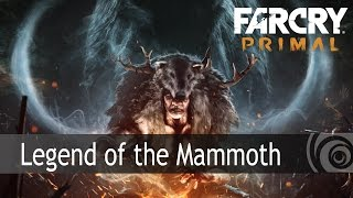 Far Cry Primal - Legend of the Mammoth Trailer