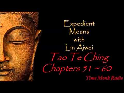 Expedient Means ~ Tao Te Ching: Chapters 51 ~ 60   ~  TMRN EMS2085
