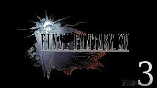 getlinkyoutube.com-Cry Streams: Final Fantasy XV [Session 3]