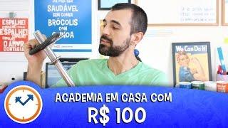 ACADEMIA EM CASA GASTANDO ATÉ R$100 | Saúde na Rotina
