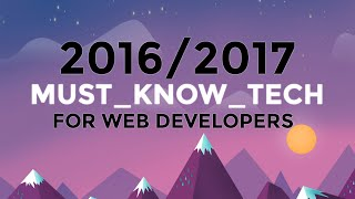 getlinkyoutube.com-2016/2017 MUST-KNOW WEB DEVELOPMENT TECH - Watch this if you want to be a web developer
