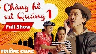 getlinkyoutube.com-Fullshow Liveshow Trường Giang 1 - Chàng Hề Xứ Quảng