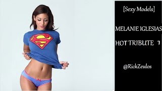 getlinkyoutube.com-[Sexy Models] MELANIE IGLESIAS Hot Tribute (1080p)