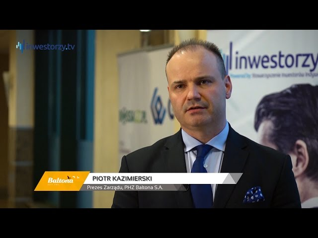 PHZ Baltona S.A., Piotr Kazimierski - Prezes Zarządu, #16 PREZENTACJE WYNIKÓW