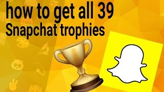 getlinkyoutube.com-How to get all 39 Snapchat Trophies *2016\2017*