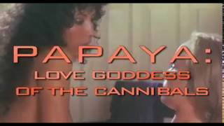 Papaya: Love Goddess of the Cannibals Trailer width=
