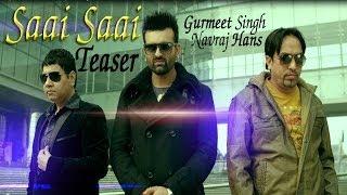 getlinkyoutube.com-Gurmeet Singh & Navraj Hans - Saai Saai Official Teaser