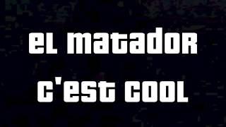 El Matador - C'est Cool