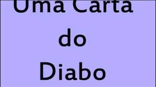 getlinkyoutube.com-A CARTA DO DIABO AOS CRENTES FORTE   2016 !!!!!!!