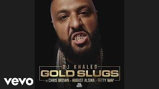getlinkyoutube.com-DJ Khaled - Gold Slugs (Audio) ft. Chris Brown, August Alsina, Fetty Wap