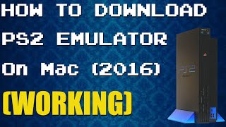 getlinkyoutube.com-How To Download PS2 Emulator (PCSX2) On Mac (2016)