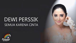 Dangdut - Dewi Perssik - Semua Karena Cinta (Official Lyric Video)