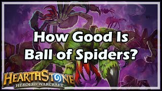 [Hearthstone] How Good Is Ball of Spiders?