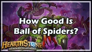 getlinkyoutube.com-[Hearthstone] How Good Is Ball of Spiders?