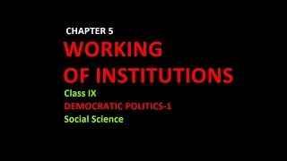 getlinkyoutube.com-WORKING OF INSTITUTIONS (Class 9, Social Science;Democratic Politics-1)