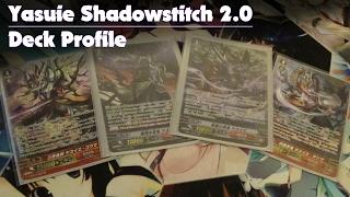 getlinkyoutube.com-Cardfight! Vanguard: Yasuie Shadowstitch 2.0 Deck Profile! (Post G-BT-10)