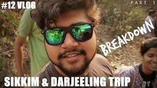 Sikkim & Darjeeling Trip - PART 1 | #12 Vlog | KGCE