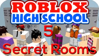 5 Secret Rooms In ROBLOX HIGH SCHOOL! [MARCH 2017]