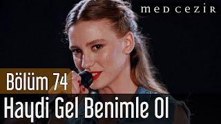 getlinkyoutube.com-Medcezir 74.Bölüm | Serenay Sarıkaya - Haydi Gel Benimle Ol