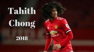 Tahith Chong (Manchester United) 2017/2018 Full Highlights