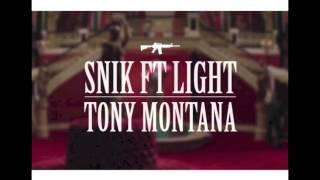SNIK feat Light - Tony Montana