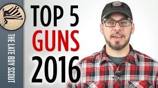 getlinkyoutube.com-Top 5 Guns of 2016