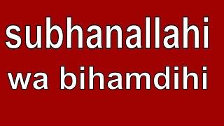 getlinkyoutube.com-subhanallahi wa bihamdihi
