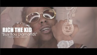 Rich The Kid - Buy You Diamonds