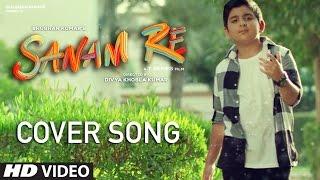 SANAM RE - Cover Version | Mustafa Khan | T-Series