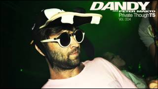 getlinkyoutube.com-Dandy aka. Peter Makto - Private thoughTS Vol.004