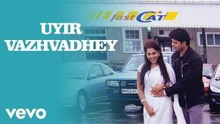 Thoondil - Uyir Vazhvadhey Video   Shaam, Sandhya   Abhishek Ray