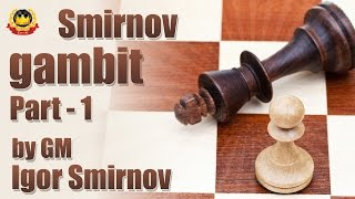 getlinkyoutube.com-Smirnov gambit Part - 1 by GM Igor Smirnov