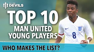 Top 10 EXCITING Young Players! | Manchester United | Angel Gomes, Pereira, Fosu-Mensah and More!