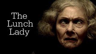 """The Lunch Lady"" Creepypasta"