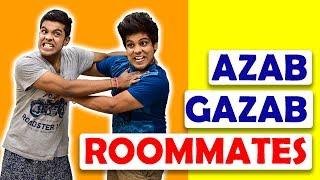 AZAB GAZAB ROOMMATES | The Half-Ticket Shows