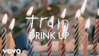 Train - Drink Up (Lyric Video)