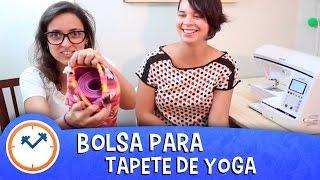 COMO FAZER 1 BOLSA PARA TAPETE DE YOGA (DIY com A Costureirinha) | Saúde na Rotina