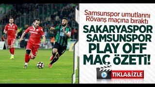 Sakaryaspor-Samsunspor play off maç özeti