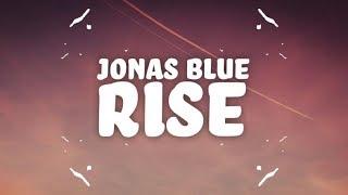 Jonas Blue   Rise (Lyrics) Ft. Jack & Jack