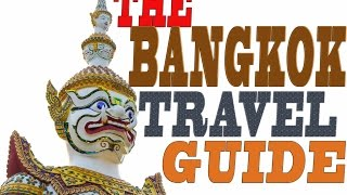 The ultimate Bangkok travel guide for 2017