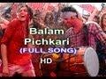 Balam Pichkari - Full Video Song - HD- Yeh Jawaani Hai Deewani - Ranbir Kapoor, Deepika Padukone