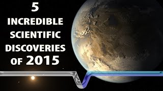 The Biggest Scientific Discoveries Of 2015!