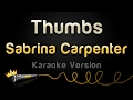 Sabrina Carpenter - Thumbs Karaoke Version