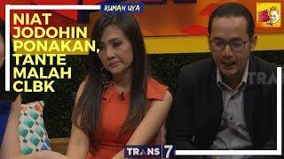 NIAT JODOHIN PONAKAN, TANTE MALAH CLBK | RUMAH UYA (14/02/18) 3 4