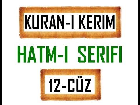 Kuran-i Kerim HATM-İ ŞERİFİ- 12 CÜZ  ***KURAN.gen.tr----KURAN.gen.tr***