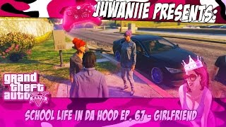 getlinkyoutube.com-GTA5 School Life In Da Hood Ep. 67 - Girlfriend