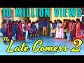 THE LATE COMERS-2 Girls version - A Telugu Comedy Short Film by SHRAVAN KOTHA