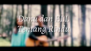 (official Lyric video) Tentang Rindu -  DANU&ELL