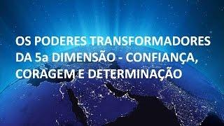getlinkyoutube.com-OS PODERES TRANSFORMADORES DA 5a DIMENSÃO - 05.10.2016